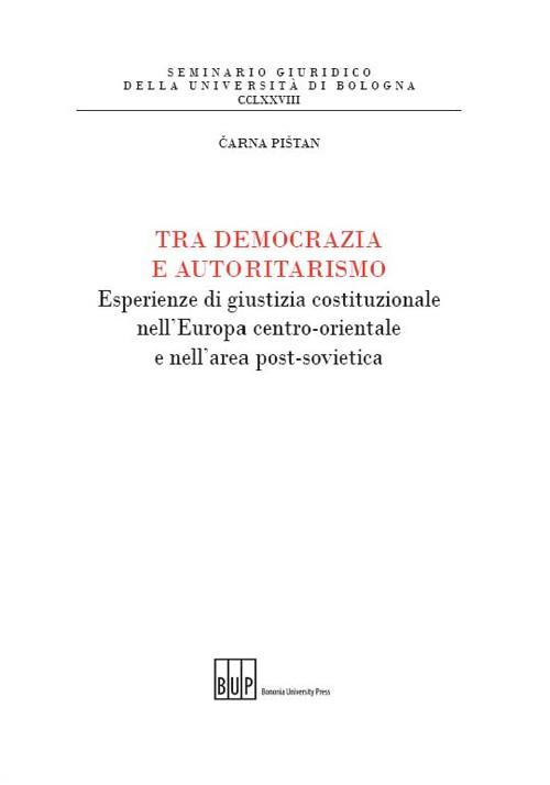 Tra democrazia e autoritarismo - Bononia University Press