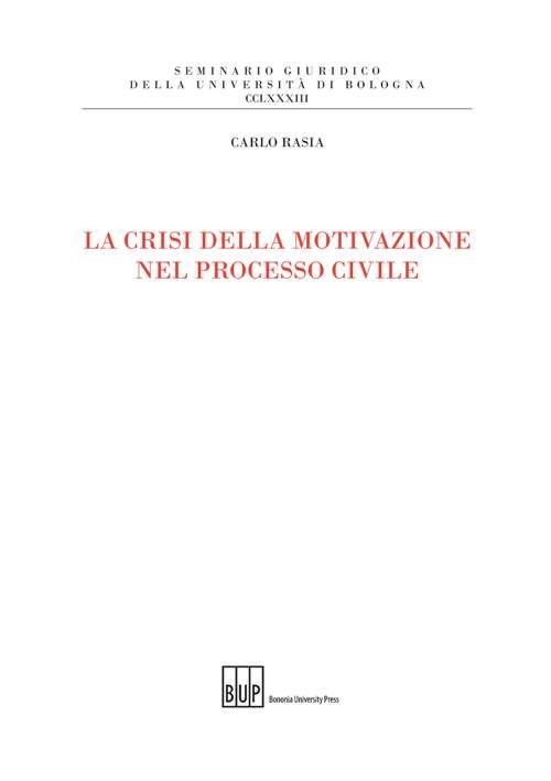 La crisi della motivazione nel processo civile - Bononia University Press
