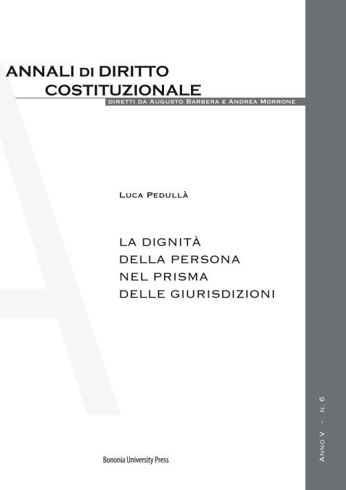 La dignità della persona nel prisma delle giurisdizioni - Bononia University Press