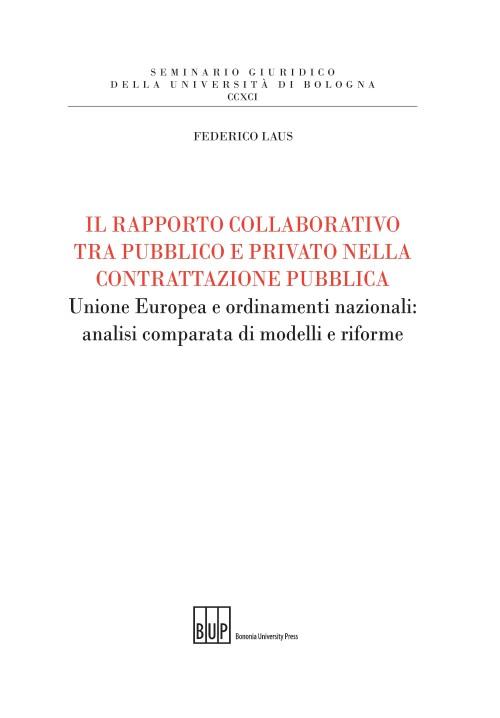 IL rapporto collaborativo tra pubblico e privato nella contrattazione pubblica - Bononia University Press