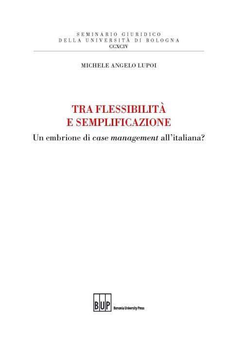 Tra flessibilità e semplificazione - Bononia University Press