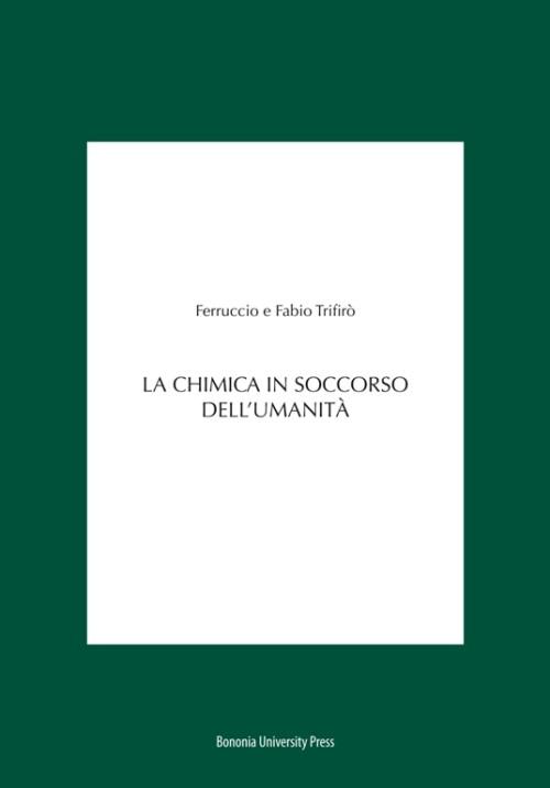 La chimica in soccorso dell'umanità - Bononia University Press