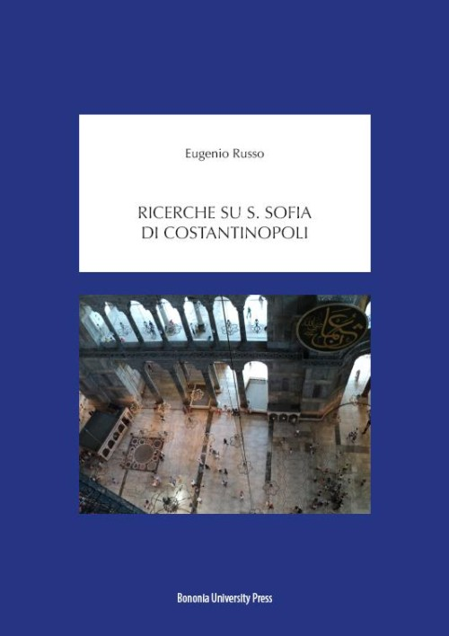 Ricerche su S. Sofia di Costantinopoli - Bononia University Press