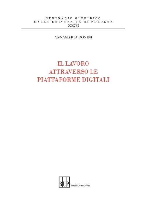 Il lavoro attraverso le piattaforme digitali - Bononia University Press