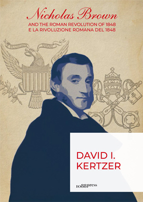 Nicholas Brown and the Roman Revolution of 1848 / Nicholas Brown e la Rivoluzione Romana del 1848 - Bononia University Press