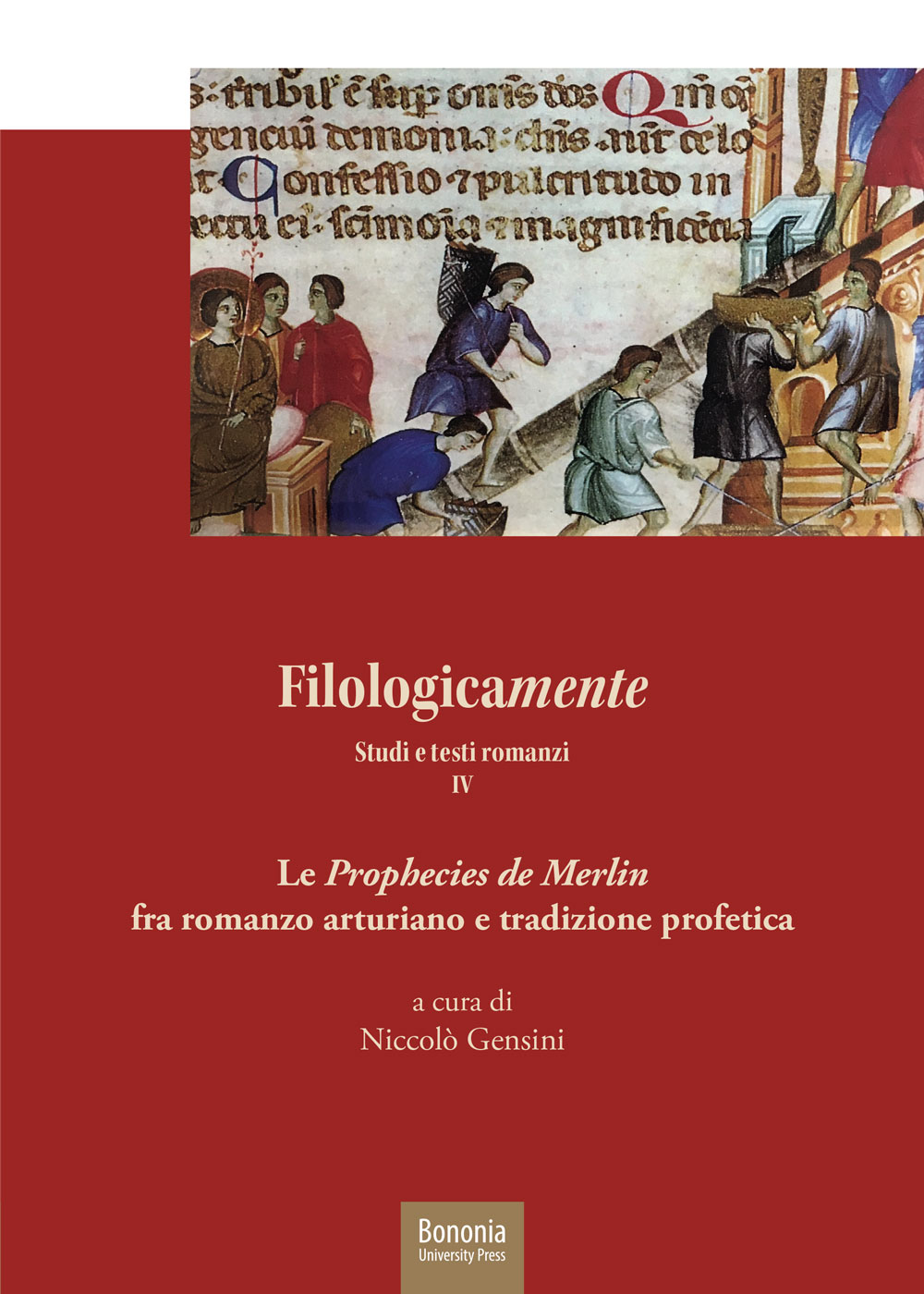 Filologicamente. Studi e testi romanzi IV - Bononia University Press