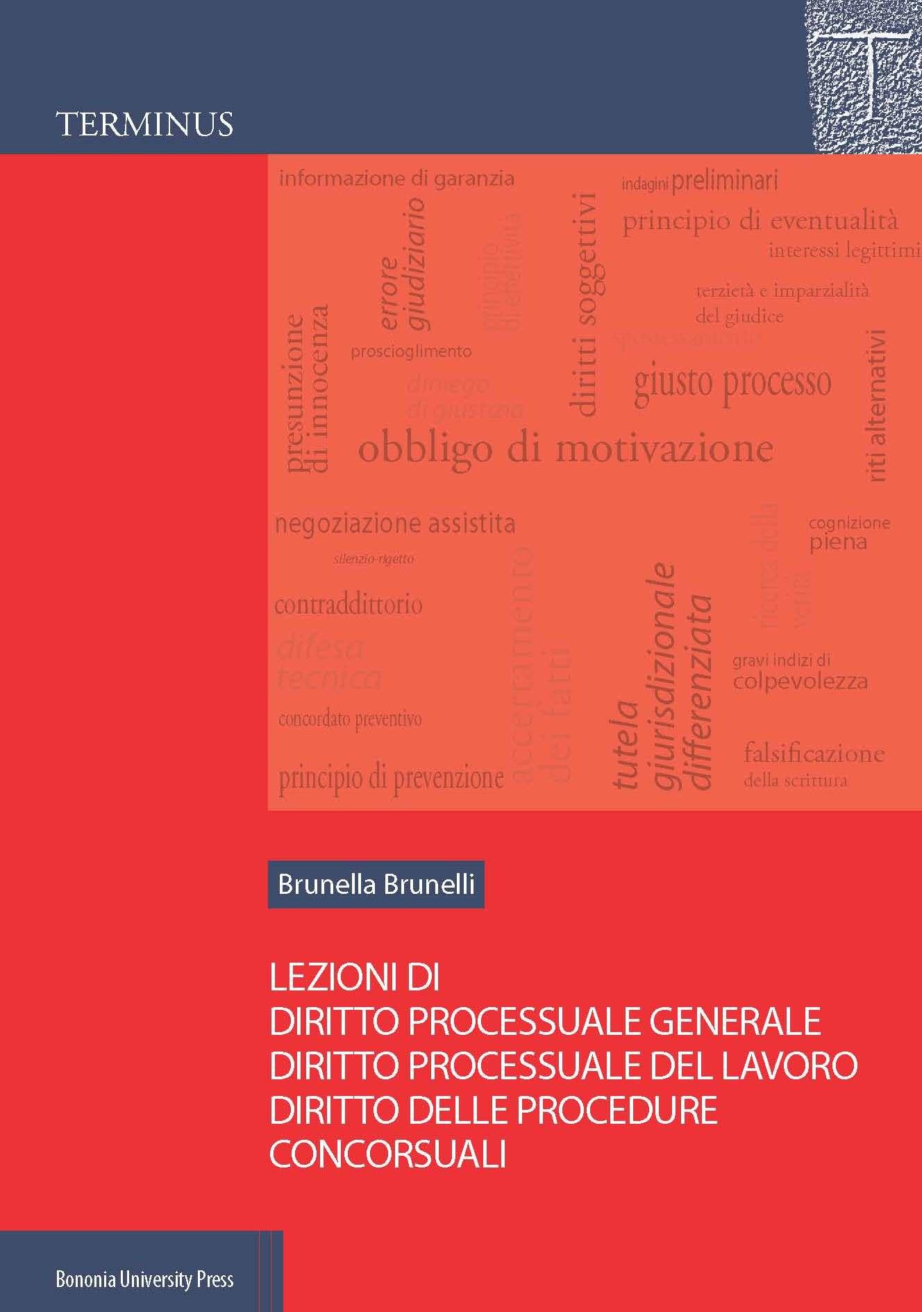 Lezioni di diritto processuale generale, diritto processuale del lavoro, diritto delle procedure concorsuali - Bononia University Press