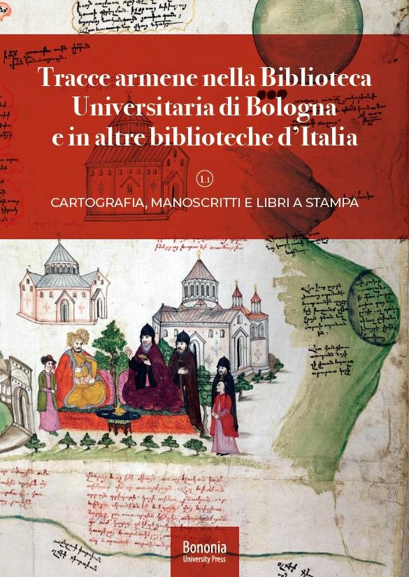 Tracce armene nella Biblioteca Universitaria di Bologna e in altre biblioteche d'Italia - Bononia University Press