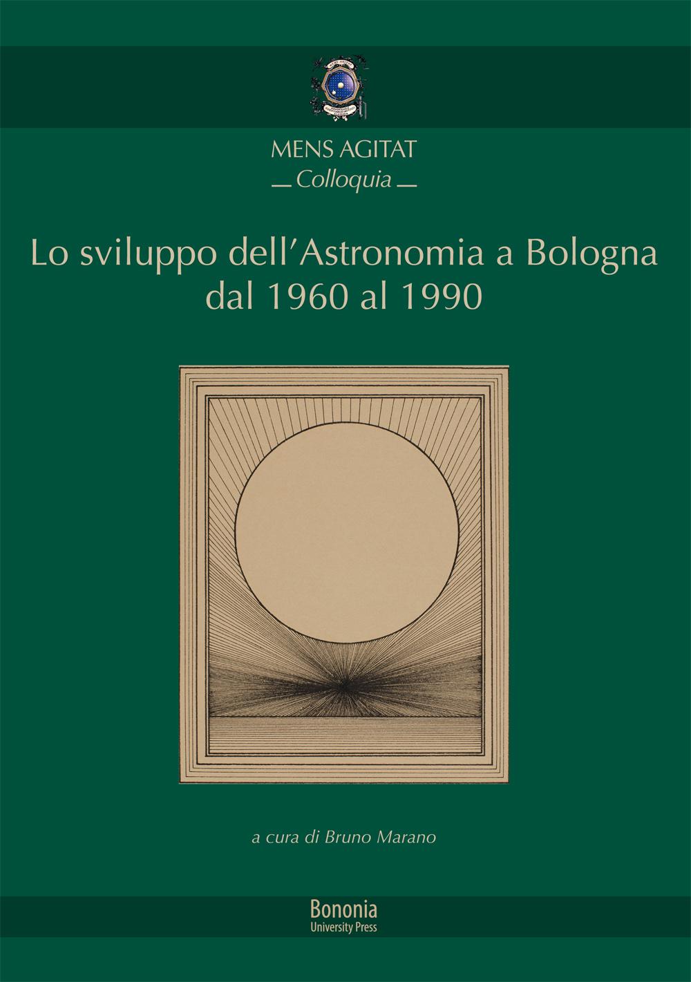 2. Lo sviluppo dell'Astronomia a Bologna dal 1960 al 1990 - Bononia University Press