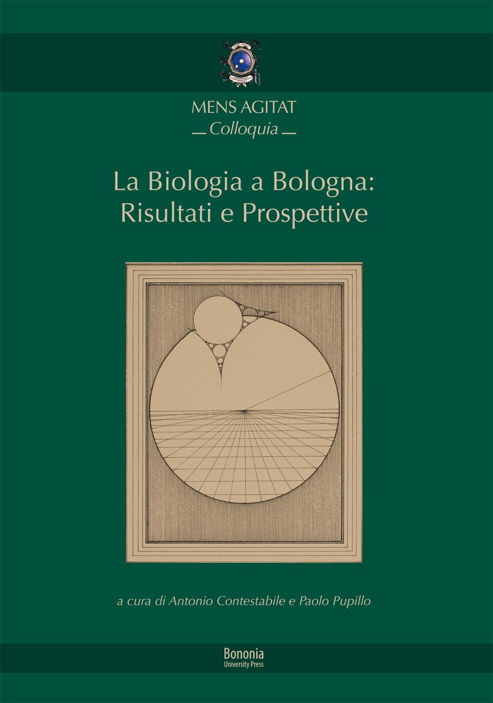 3. La Biologia a Bologna: Risultati e Prospettive - Bononia University Press