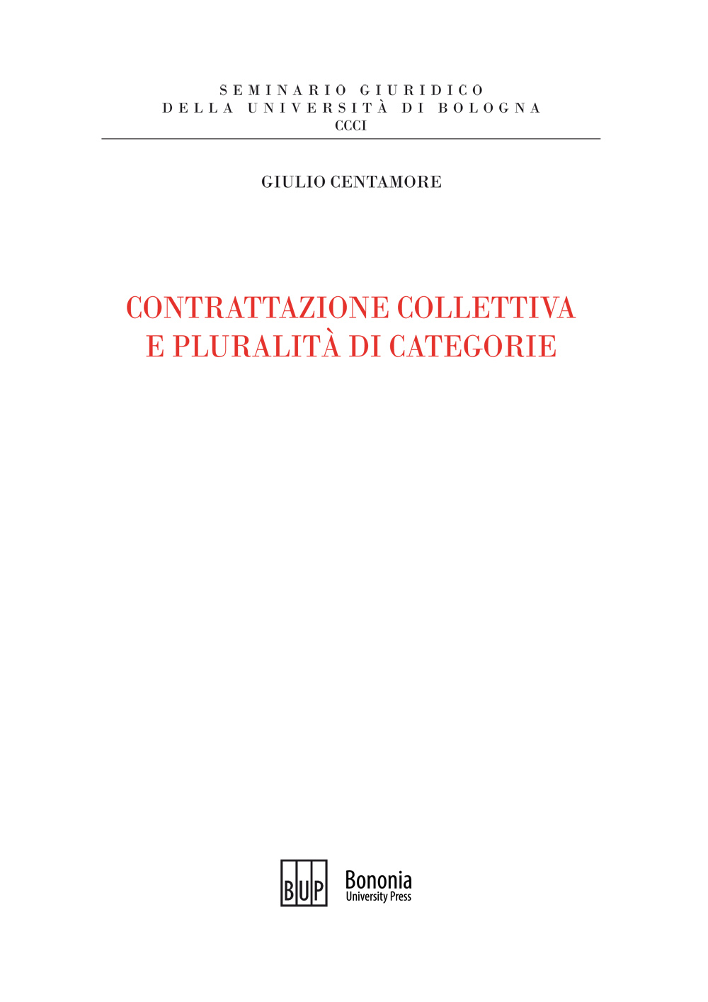 Contrattazione collettiva e pluralità di categorie - Bononia University Press