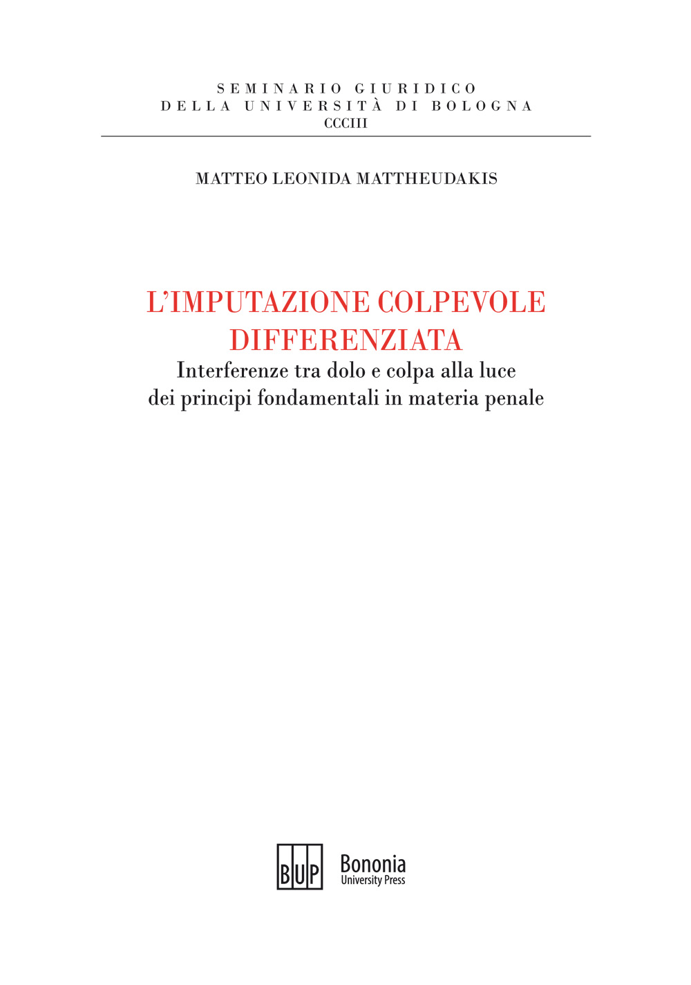L'imputazione colpevole differenziata - Bononia University Press