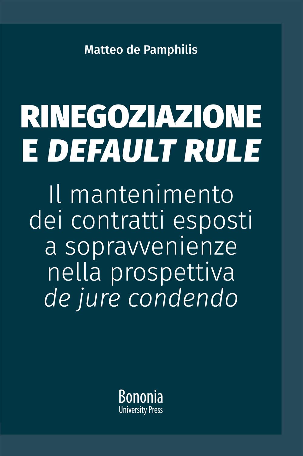 Rinegoziazione e default rule - Bononia University Press