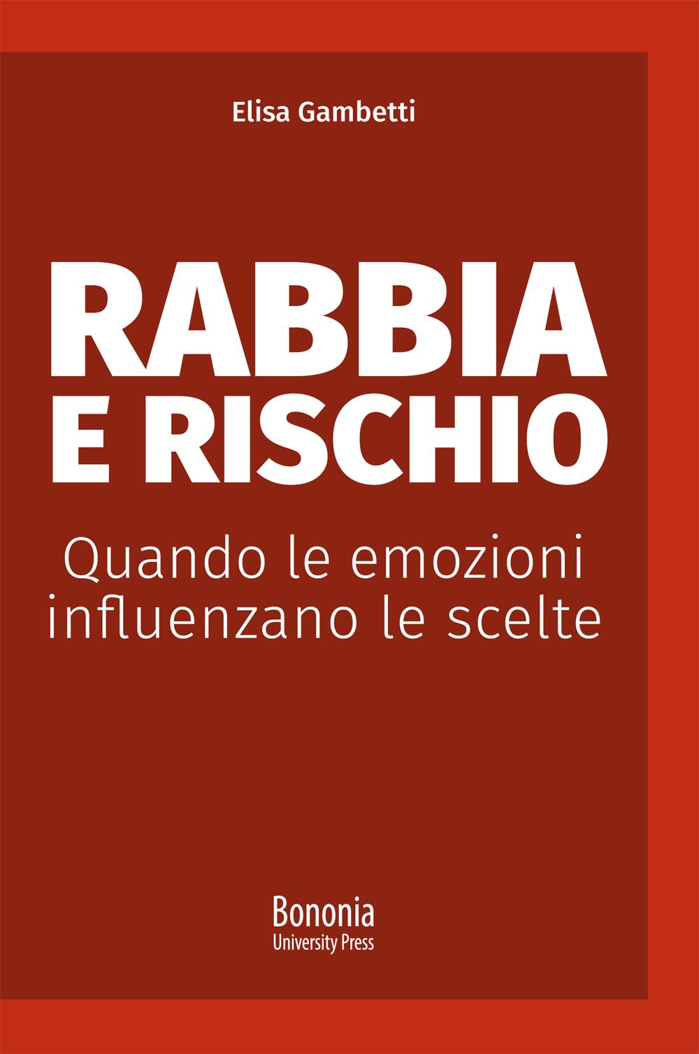 Rabbia e rischio - Bononia University Press
