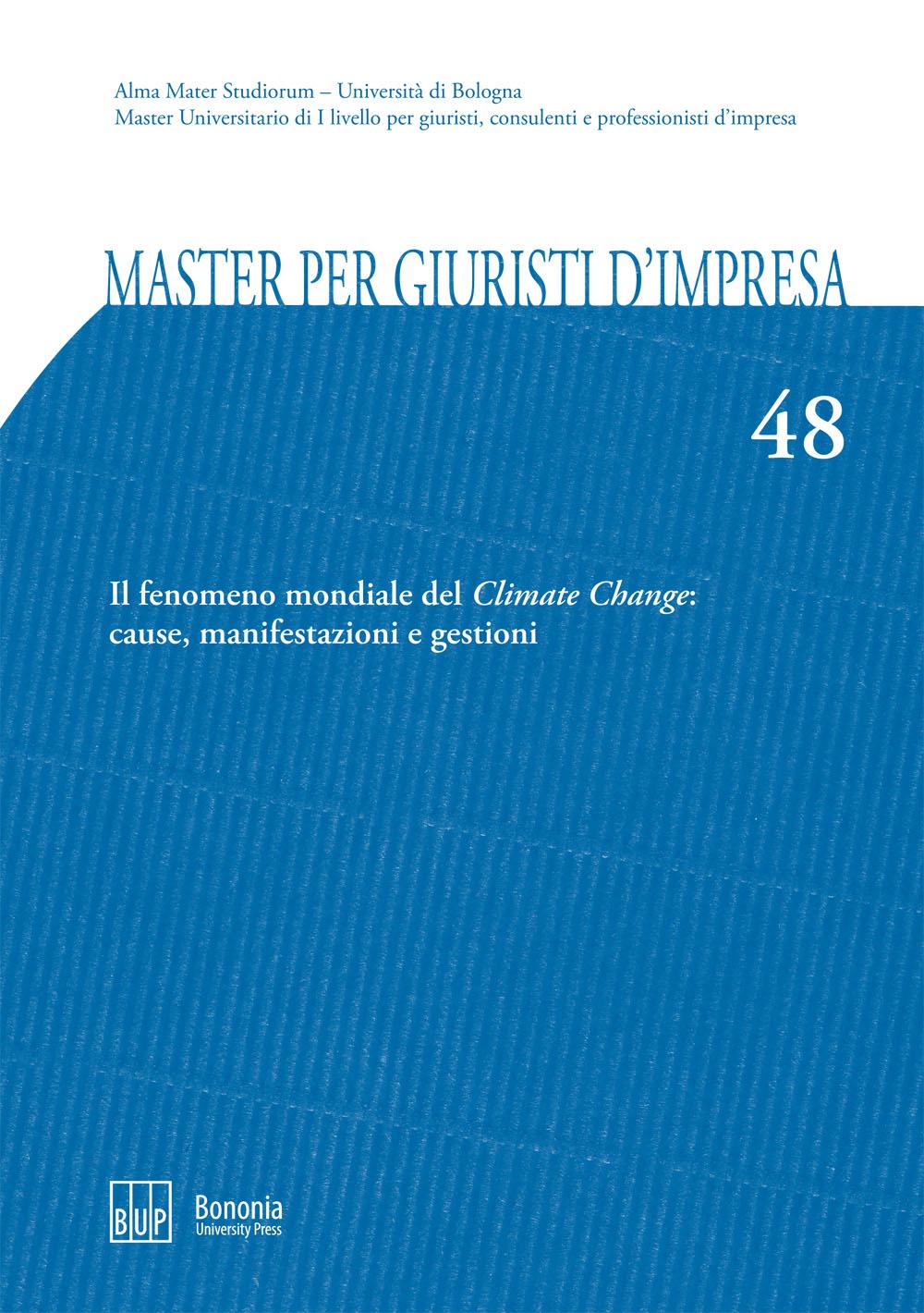 48. Il fenomeno mondiale del Climate Change: cause, manifestazioni e gestioni - Bononia University Press