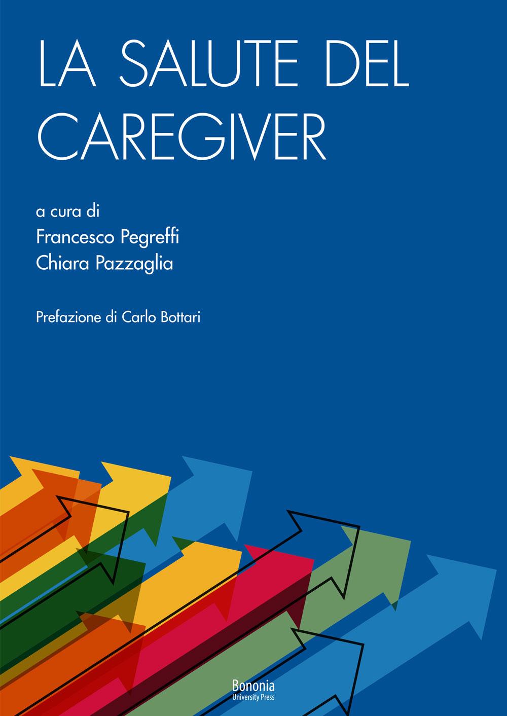 La salute del caregiver - Bononia University Press
