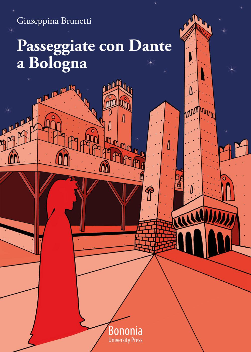 Passeggiate con Dante a Bologna - Bononia University Press