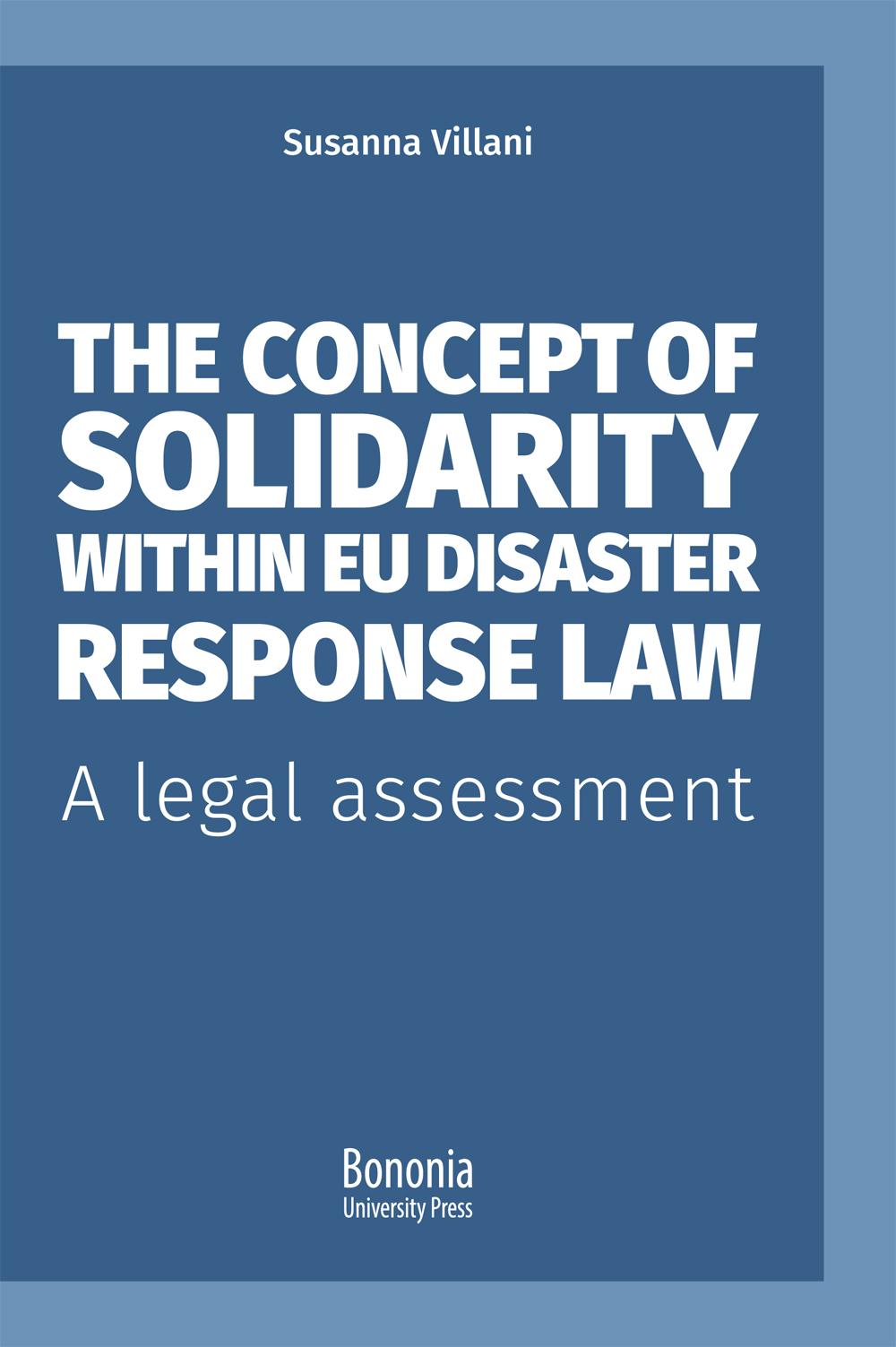 The concept of solidarity within EU disaster response law - Bononia University Press