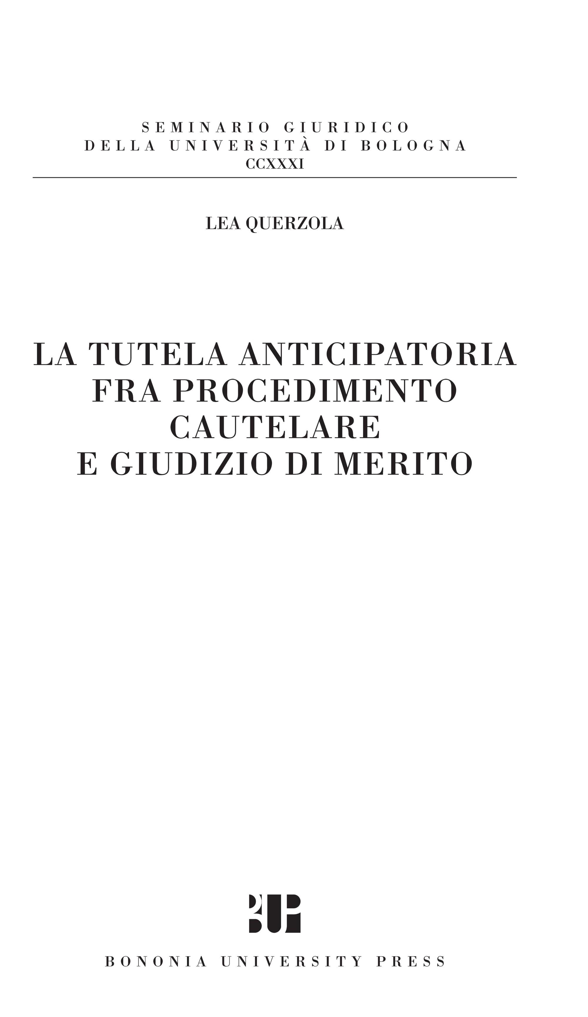 La tutela anticipatoria fra procedimento cautelare e giudizio di merito - Bononia University Press