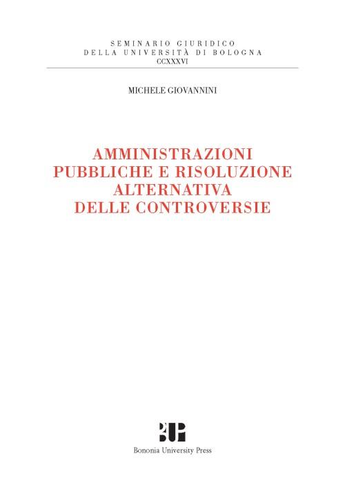 Amministrazioni pubbliche e risoluzione alternativa delle controversie - Bononia University Press