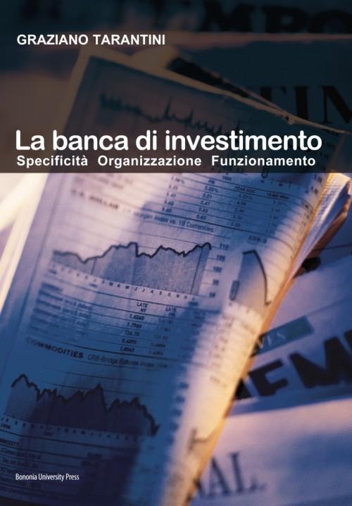 La banca di investimento - Bononia University Press