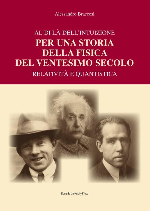 Per una storia della fisica del ventesimo secolo - Bononia University Press
