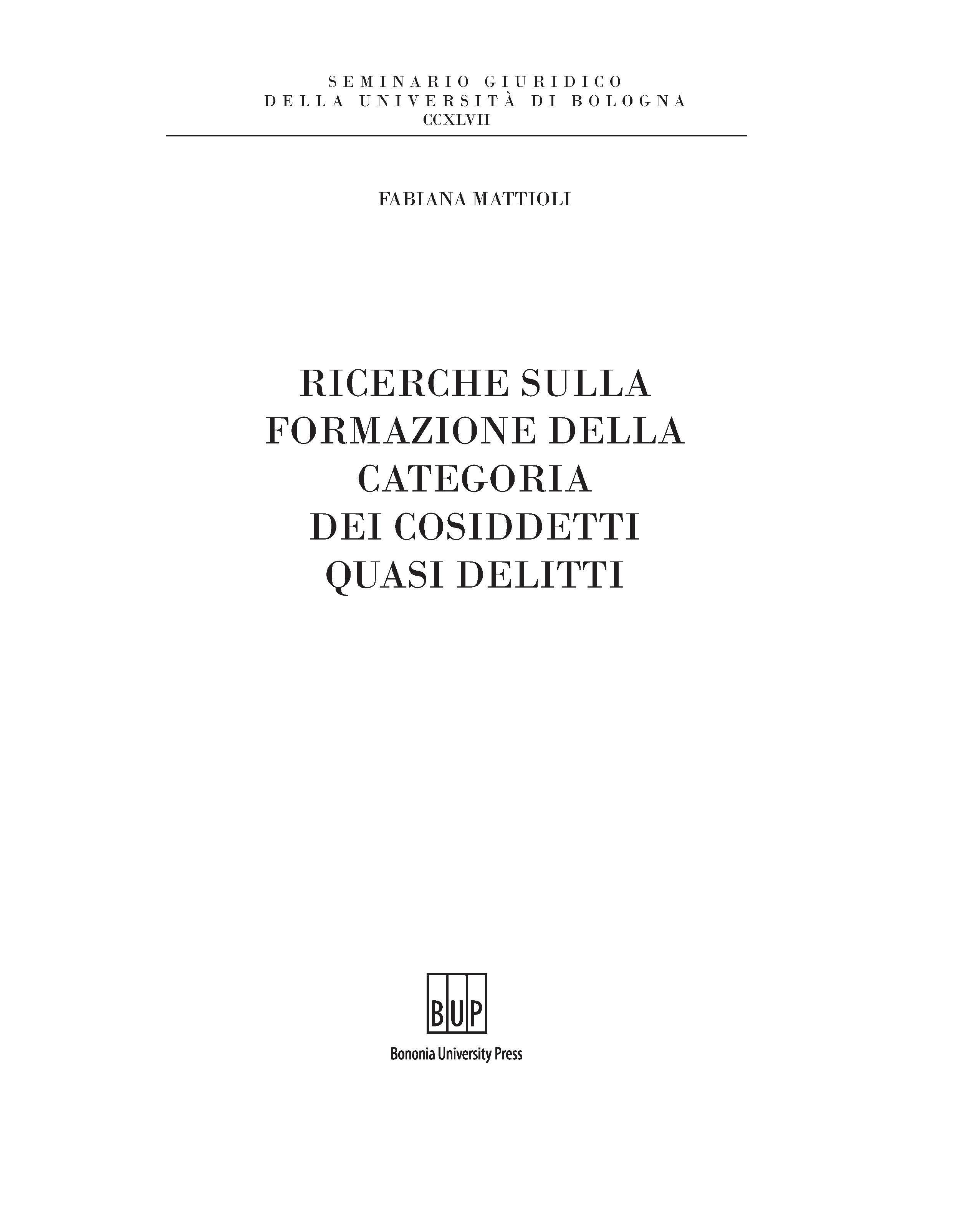 Ricerche sulla formazione della categoria dei cosiddetti quasi delitti - Bononia University Press