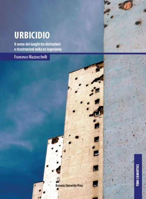 Urbicidio - Bononia University Press