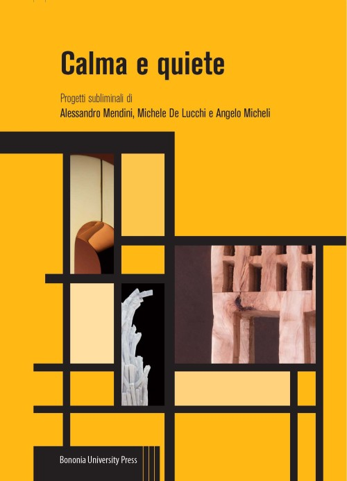 Calma e quiete - Bononia University Press