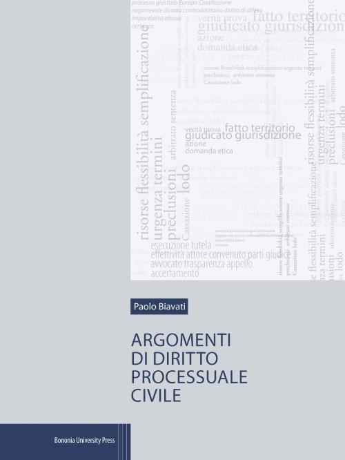 Argomenti di diritto processuale civile - Bononia University Press