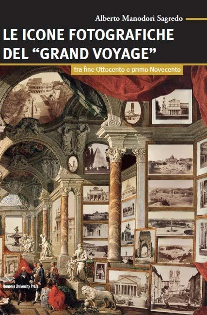 Le icone fotografiche del Grand Voyage - Bononia University Press