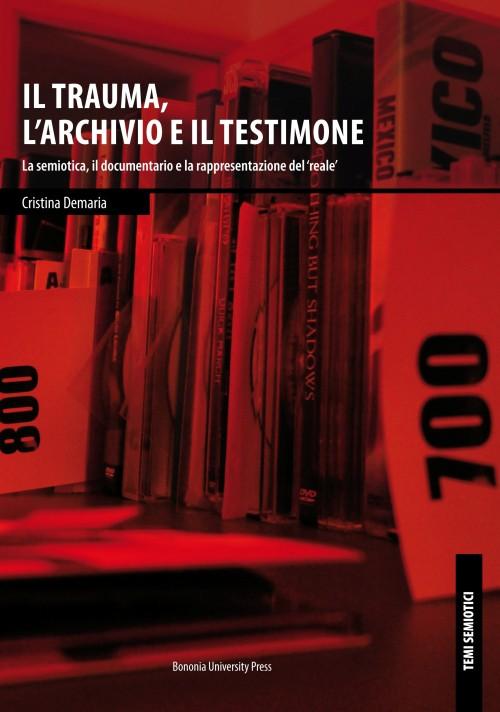 Il trauma, l'archivio e il testimone - Bononia University Press