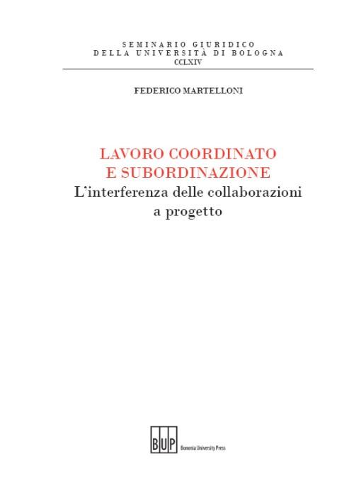 Lavoro coordinato e subordinazione - Bononia University Press
