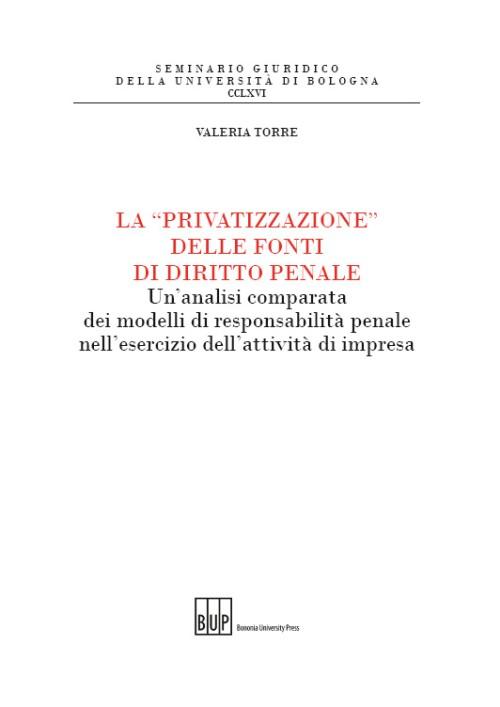 La «privatizzazione» delle fonti di diritto penale - Bononia University Press