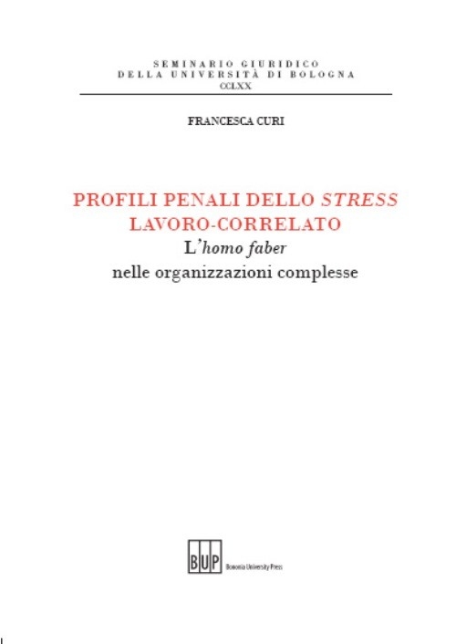 Profili penali dello stress lavoro-correlato - Bononia University Press