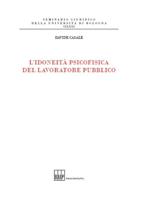 L'idoneità psicofisica del lavoratore pubblico - Bononia University Press