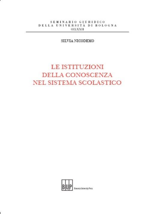 Le istituzioni della conoscenza nel sistema scolastico - Bononia University Press